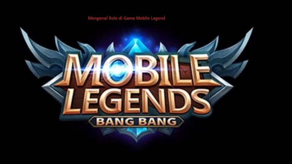 Mengenal Role di Game Mobile Legend