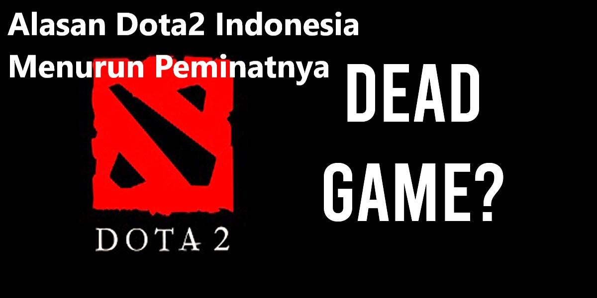 Alasan Dota2 Indonesia Menurun Peminatnya
